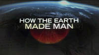 How The Earth Made Man