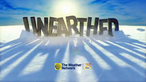 Unearthed - The Weather Network